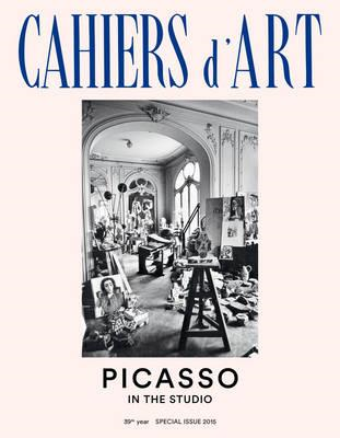 Cahiers d'Art Special Issue, 2015: Picasso: In the Studio (BOK)