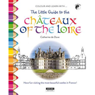 Little Guide to the Chateaux of the Loire Valley (BOK)