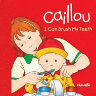 Caillou: I Can Brush My Teeth (BOK)