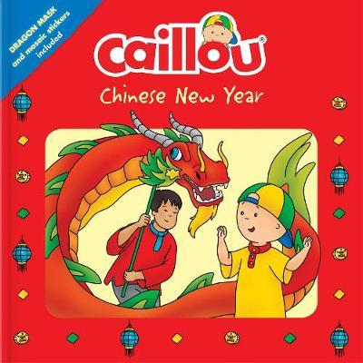 Caillou: Chinese New Year (BOK)