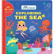 Little Explorers: Exploring the Sea (BOK)