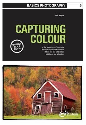 Basics Photography 03: Capturing Colour (BOK)