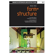 Basics Interior Architecture 01: Form and Structure (BOK)