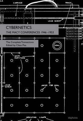 Cybernetics - The Macy Conferences 1946-1953. The Complete T (BOK)