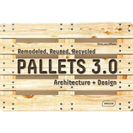 Pallets 3.0. : Remodeled, Reused, Recycled (BOK)