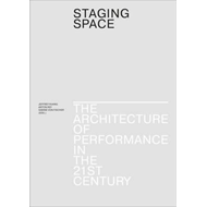 Staging Space - The Architecture of Performance in  the 21st (BOK)