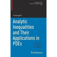 Analytic Inequalities and Their Applications in PDEs (BOK)