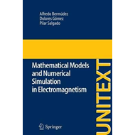 Mathematical Models and Numerical Simulation in Electromagne (BOK)