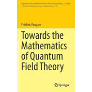 Towards the Mathematics of Quantum Field Theory (BOK)