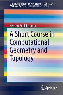 Short Course in Computational Geometry and Topology (BOK)