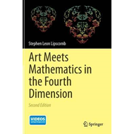 Art Meets Mathematics in the Fourth Dimension (BOK)