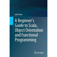 Beginner's Guide to Scala, Object Orientation and Functional (BOK)