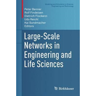 Large-Scale Networks in Engineering and Life Sciences (BOK)