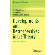 Developments and Retrospectives in Lie Theory (BOK)