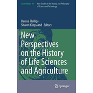New Perspectives on the History of Life Sciences and Agricul (BOK)