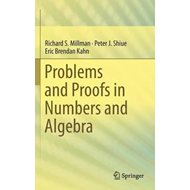 Problems and Proofs in Numbers and Algebra (BOK)