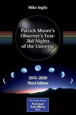 Patrick Moore's Observer's Year: 366 Nights of the Universe (BOK)