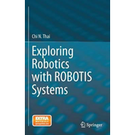 Exploring Robotics with ROBOTIS Systems (BOK)