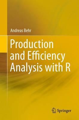 Production and Efficiency Analysis with R (BOK)