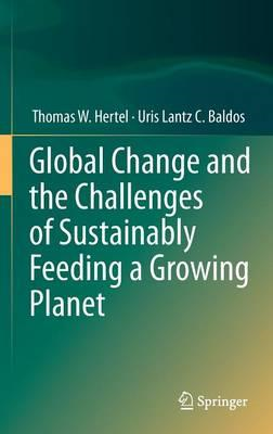 Global Change and the Challenges of Sustainably Feeding a Gr (BOK)