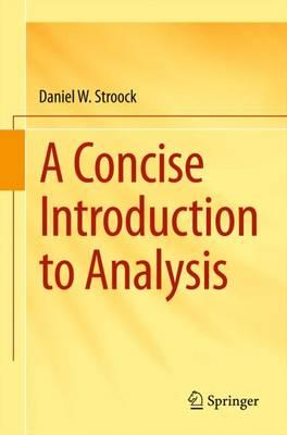 Concise Introduction to Analysis (BOK)