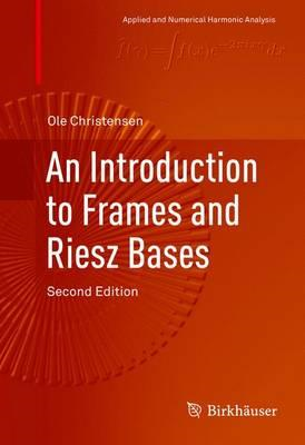Introduction to Frames and Riesz Bases (BOK)