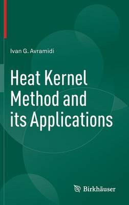 Heat Kernel Method and its Applications (BOK)