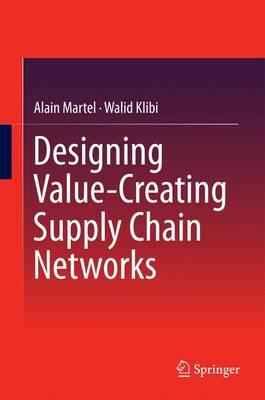 Designing Value-Creating Supply Chain Networks (BOK)