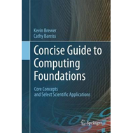 Concise Guide to Computing Foundations (BOK)