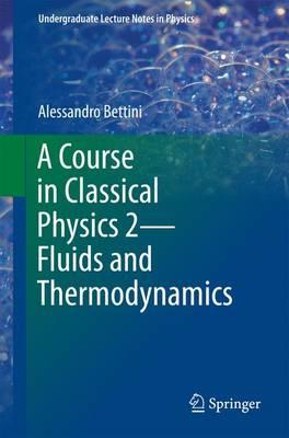 Course in Classical Physics 2-Fluids and Thermodynamics (BOK)