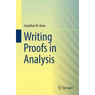 Writing Proofs in Analysis (BOK)