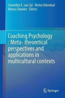 Coaching Psychology : Meta- Theoretical Perspectives and App (BOK)