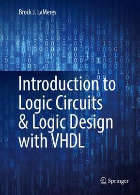 Introduction to Logic Circuits & Logic Design with VHDL (BOK)