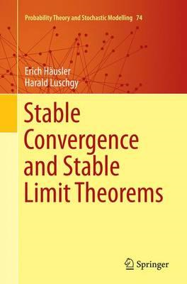 Stable Convergence and Stable Limit Theorems (BOK)