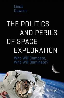 Politics and Perils of Space Exploration (BOK)