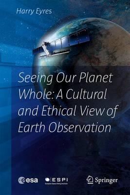 Seeing Our Planet Whole: A Cultural and Ethical View of Eart (BOK)