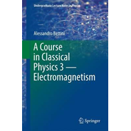 Course in Classical Physics 3 - Electromagnetism (BOK)