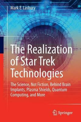 Realization of Star Trek Technologies (BOK)