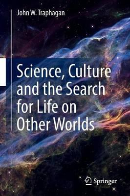 Science, Culture and the Search for Life on Other Worlds (BOK)