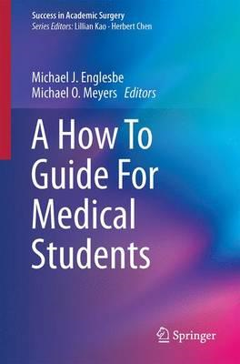 How To Guide For Medical Students (BOK)