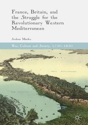 France, Britain, and the Struggle for the Revolutionary West (BOK)