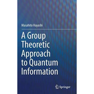 Group Theoretic Approach to Quantum Information (BOK)