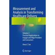 Measurement and Analysis in Transforming Healthcare Delivery (BOK)