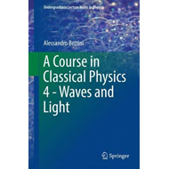 Course in Classical Physics 4 - Waves and Light (BOK)
