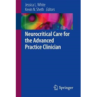 Neurocritical Care for the Advanced Practice Clinician (BOK)