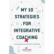 My 10 Strategies for Integrative Coaching (BOK)