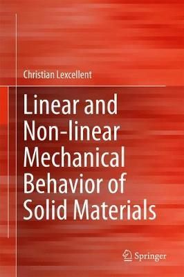 Linear and Non-linear Mechanical Behavior of Solid Materials (BOK)