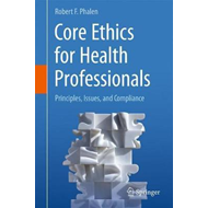 Core Ethics for Health Professionals (BOK)