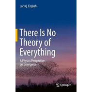 There Is No Theory of Everything (BOK)