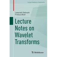 Lecture Notes on Wavelet Transforms (BOK)